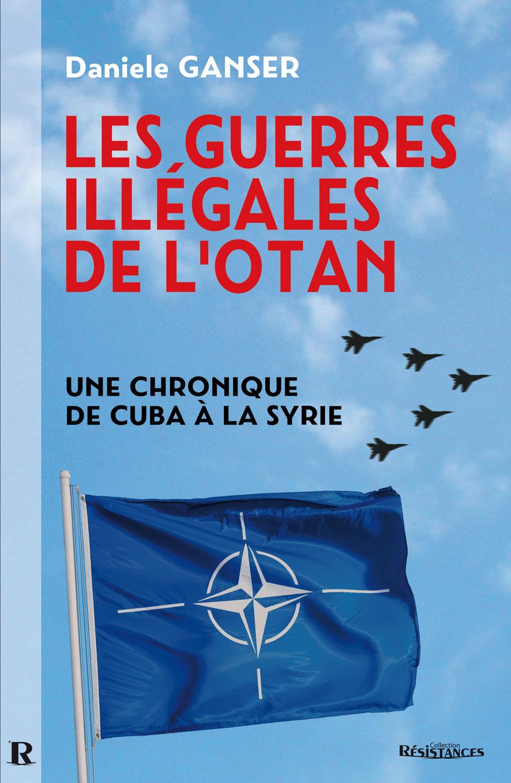 [Contre la guerre qui vient] Daniele Ganser: L'OTAN, ALLIANCE POUR LA GUERRE, USA, mensonges et morts par millions + Anne Morelli + Jacques Pauwels